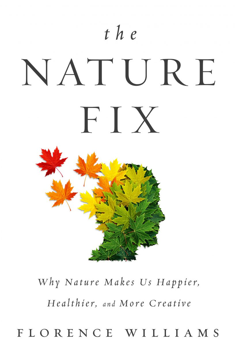 """Nature Fix,"" by Florence Williams"