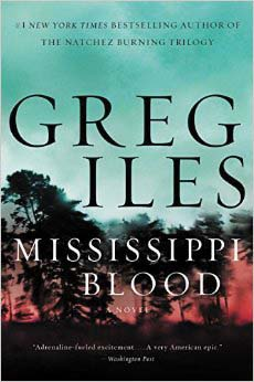 """""""Mississippi Blood,"""" by Greg Iles"""