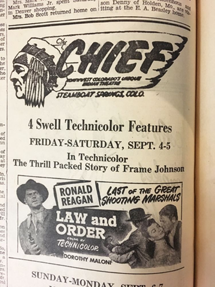 "Future president Ronal Reagan starred in a Western film, ""Law and Oder,"" opposite Dorothy that played at the Chief Theater in downtown Steamboat Springs in September 1953."