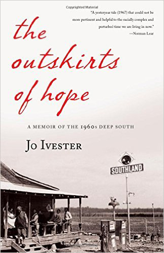 """""""The Outskirts of Hope: A Memoir of the 1960s Deep South,"""" by Jo Ivester"""