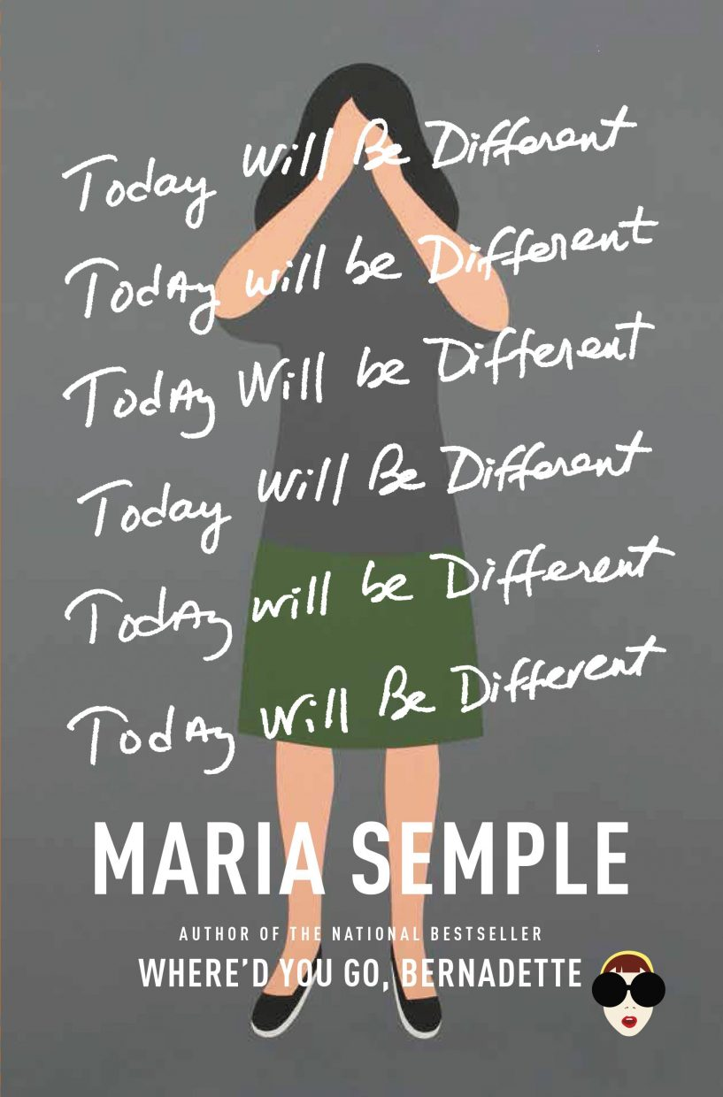 """""""Today Will Be Different,"""" by Maria Semple"""