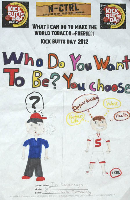 Kick Butts Day poster contest winner submitted by Tia Cavanaugh at Soda Creek Elementary School.