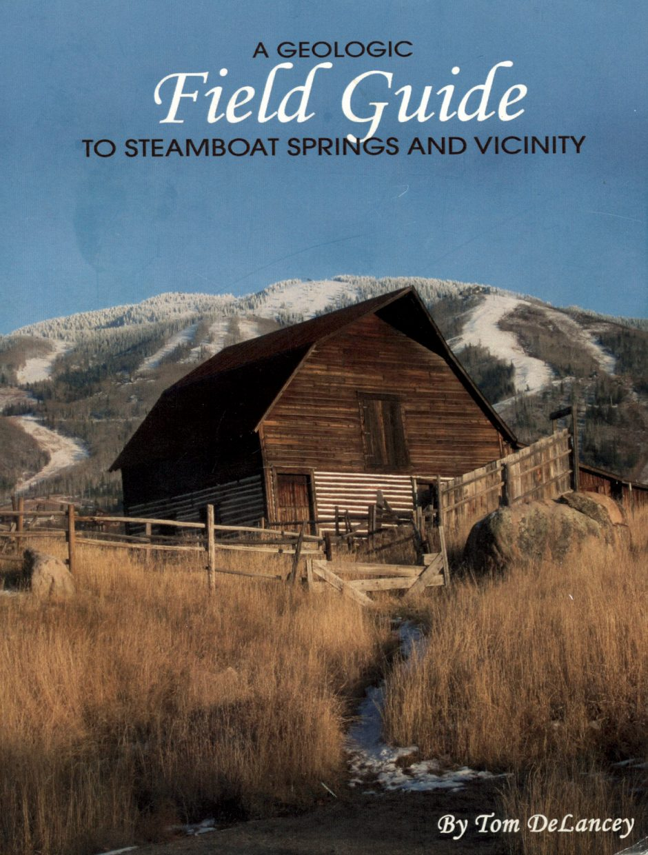 """""""A Geologic Field Guide to Steamboat Springs and Vicinity"""" by Tom DeLancey"""