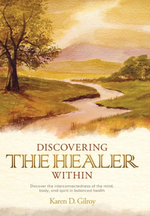 """""""Discovering the Healer Within,"""" by Karen Gilroy"""